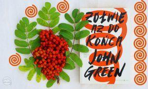"""John Green """"Żółwie aż do końca"""""""
