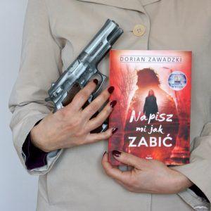 """""""Napisz mi jak zabić"""" Dorian Zawadzki"""